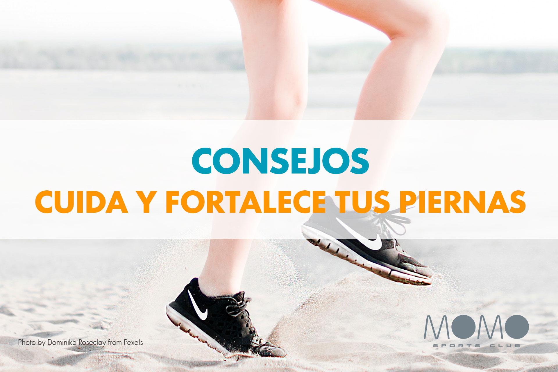 Consejos para cuidar y fortalecer tus piernas