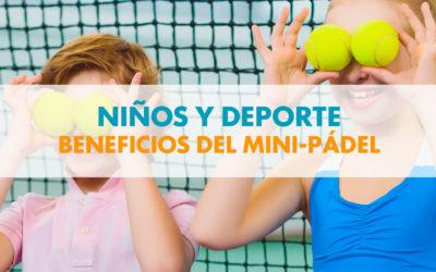 NIÑOS Y DEPORTE: BENEFICIOS DEL MINI-PÁDEL